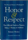 Honor & Respect: The Official Guide to Names, Titles, and Forms of Address - Robert Hickey