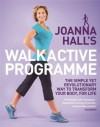 Joanna Hall's Walkactive Programme: The simple yet revolutionary way to transform your body, for life - Joanna Hall, Lucy Atkins
