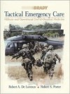 Tactical Emergency Care: Military and Operational Out-Of-Hospital Medicine - Robert A. De Lorenzo, Robert S. Porter