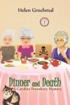 { [ DINNER AND DEATH: A CAROLINA PENNSBURY MYSTERY ] } Grochmal, Helen ( AUTHOR ) Jul-20-2014 Paperback - Helen Grochmal