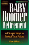 Baby Boomer Retirement: 65 Simple Ways to Protect Your Future - Don Silver