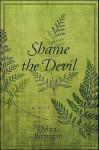 Shame the Devil - Debra Brenegan