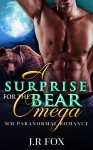 Romance: A Surprise for the Bear Omega (MM Gay Mpreg Romance) (Bear Shifter Paranormal Short Stories) - J.R Fox, C.J Starkey, Mpreg
