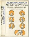 My Life with Women: confessions of a domesticated male - Richard Armour