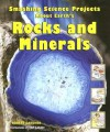 Smashing Science Projects about Earth's Rocks and Minerals (Rockin' Earth Science Experiments) - Robert Gardner