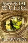 Immortal Writers (Immortal Writers Series Book 1) - Jill M. Bowers