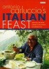 Antonio Carluccio's Italian Feast: Over 100 Recipes Inspired by the Flavours of Northern Italy - Antonio Carluccio