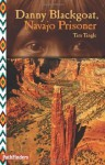 Danny Blackgoat, Navajo Prisoner - Tim Tingle