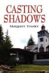 Casting Shadows - Margaret Tessler