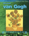 Vincent Van Gogh (Artists in their Time) - Ruth Thomson