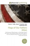 Flags of Our Fathers (Film) - Frederic P. Miller, Agnes F. Vandome, John McBrewster