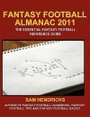 Fantasy Football Almanac 2011: The Essential Fantasy Football Refererence Guide - Sam Hendricks
