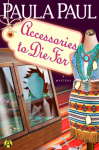 Accessories to Die For: A Mystery (Irene's Closet) - Paula Paul