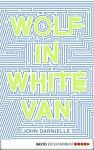 Wolf in White Van (German Edition) - John Darnielle, Tobias Schnettler