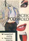 W lunaparkach smutny, w lupanarach śmieszny - Jacek Podsiadło