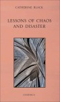 Lessons of Chaos and Disaster - Catherine Black