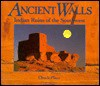 Ancient Walls: Indian Ruins of the Southwest - Chuck Place, Susan Lamb