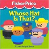 Whose Hat is That?: A Little People Book - Peter Trumbull