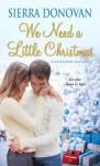 We Need A Little Christmas - Sierra Donovan