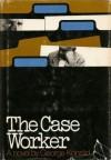 The Case Worker - György Konrád, György Konrád