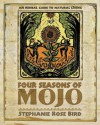 Four Seasons of Mojo: An Herbal Guide to Natural Living - Stephanie Rose Bird