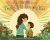 That's Me Loving You - Amy Krouse Rosenthal, Teagan White