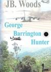 George Barrington Hunter - Jb Woods