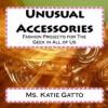Unusual Accessories (1) - Katie Gatto