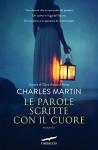 Le parole scritte con il cuore - Charles Martin, Valeria Galassi