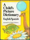 A Child's Picture Dictionary: English/Spanish - Dennis Sheheen