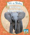 It's a Baby African Elephant! - Kelly Doudna, Diane Craig