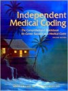 Independent Medical Coding: The Comprehensive Guidebook for Career Success as a Medical Coder - Donna Avila-Weil, Rhonda Regan