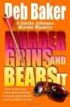 Murder Grins and Bears It: A Gertie Johnson Murder Mystery - Deb Baker