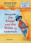 Das große Jim Knopf und die Wilde 13 Liederbuch. Mit CD: Alle Lieder aus dem Musical - Michael Ende, Konstantin Wecker, Christian Berg, F J Tripp, Roman Lang