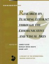 Handbook of Research on Teaching Literacy Through Visual(1 Vol.) (Macmillan research on education handbook series) - James Flood, Shirley B. Heath, Diane Lapp