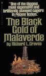 The Black Gold Of Malaverde - Richard L. Graves