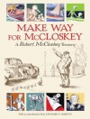 Make Way for McCloskey: A Robert McCloskey Treasury - Robert McCloskey, Leonard S. Marcus