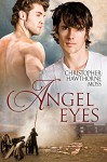 Angel Eyes: A Gay Romamce of the Mexican War - Christopher Hawthorne Moss