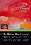 The Oxford Handbook of Theology and Modern European Thought - Nicholas Adams, George Pattison, Graham Ward