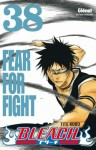 Bleach, Tome 38: Fear for Fight - Tite Kubo, Anne-Sophie Thévenon