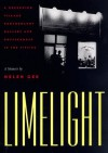 Limelight: A Greenwich Village Photography Gallery and Coffeehouse in the Fifties, a Memoir - Helen Gee, Gee