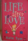 Life After Love - Kate Tym