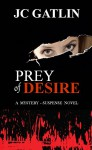 Prey of Desire: A Mystery - Suspense Novel - JC Gatlin