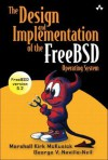 The Design and Implementation of the FreeBSD Operating System - Marshall Kirk McKusick, George V. Neville-Neil