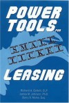 Power Tools for Small Ticket Leasing - Richard Galtelli, James Johnson, Barry S. Marks