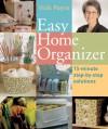 Easy Home Organizer: 15-Minute Step-by-Step Solutions - Vicki Payne, Mickey Baskett