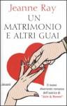 Un matrimonio e altri guai - Jeanne Ray, Serena Lauzi