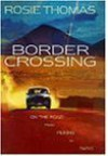 Border Crossing , on the road from Peking to Paris - ROSIE THOMAS