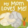 My Mom Loves Me! - Marianne Richmond