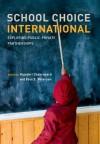 School Choice International: Exploring Public-Private Partnerships - Rajashri Chakrabarti, Paul E. Peterson
